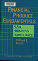 Financial Product Fundamentals: Law, Business, Compliance