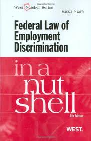 Federal Law of Employment Discrimination in a Nutshell.
