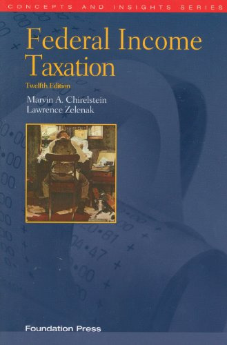 Federal Income Taxation: A Law Student's Guide to the Leading Cases and Concepts