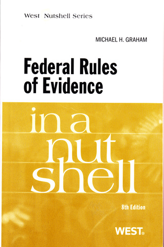 Federal Rules of Evidence in a Nutshell