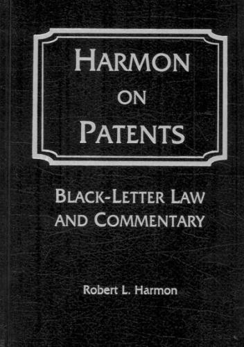 Harmon on Patents: Black-Letter Law & Commentary