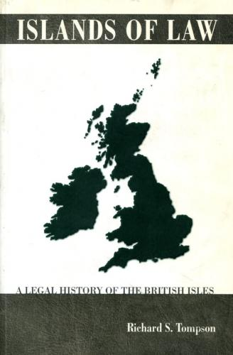 Islands of Law : A Legal History of the British Isles