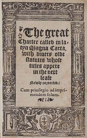The Great Charter called in Latyn Magna Carta (London, 1542).