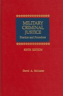 Military Criminal Justice: Practice and Procedure
