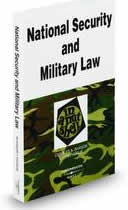 National Security and Military Law in a Nutshell