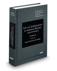 Law and Jurisprudence in American History : Cases and Materials
