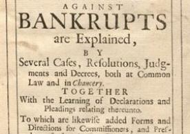 The Law against Bankrupts, or, A Treatise Wherein the Statutes against Bankrupts are Explained (London, 1694)