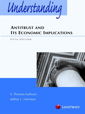 Understanding Antitrust & Its Economic Implications