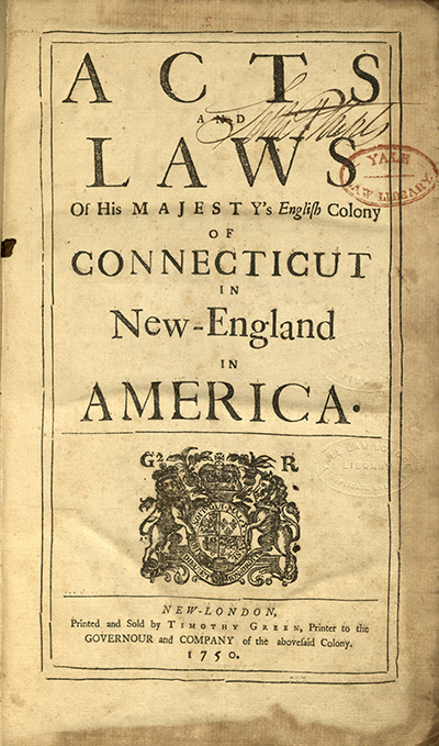 Acts and laws of His Majesty's English colony of Connecticut in New-England in America, 1750