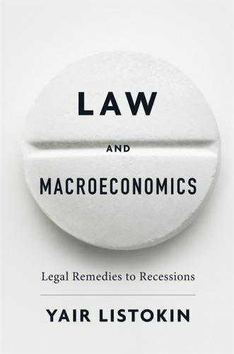 Book Talk: Law and Macroeconomics: Legal Remedies to Recessions