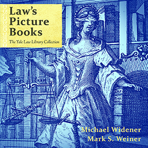 "Cover to ""Law's Picture Books: The Yale Law Library Collection"""