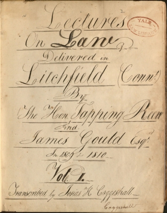 Lectures on law delivered in Litchfield / by Josias H. Coggeshall (1809-10).