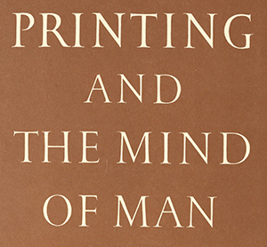 Printing and the Mind of Man
