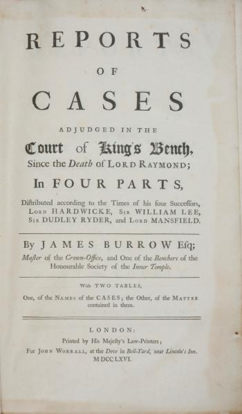"""Landmarks of Law Reporting 10 – Burrow's Reports: """"Works of"""
