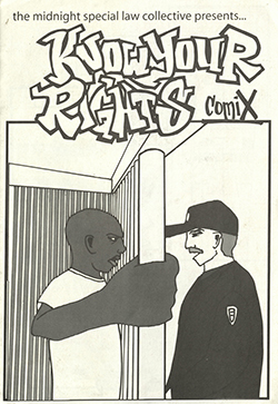 Know your rights comix (Oakland, Calif.: Midnight Special Law Collective, 2004?)