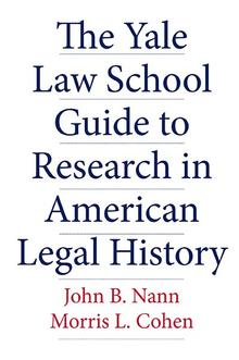 Book Jacket: The Yale Law School Guide to Research in American Legal History